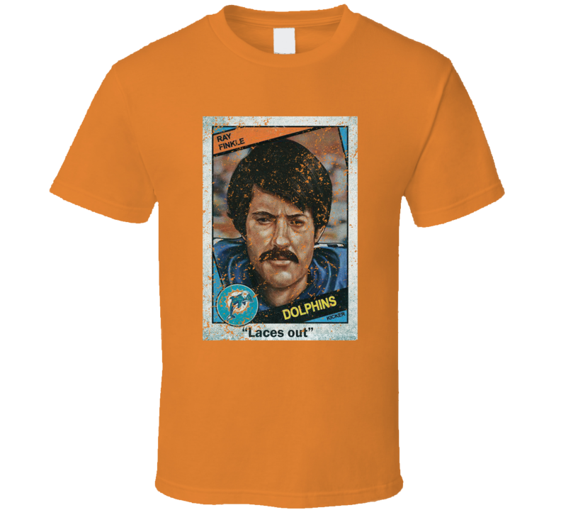 Ray Finkle Laces Out Miami Football Ace Ventura Fan T Shirt