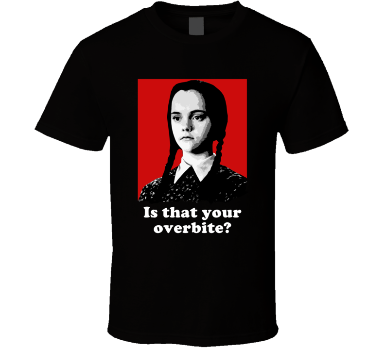 Overbite Wednesday Addams Family Quotes Halloween Movie Show T Shirt