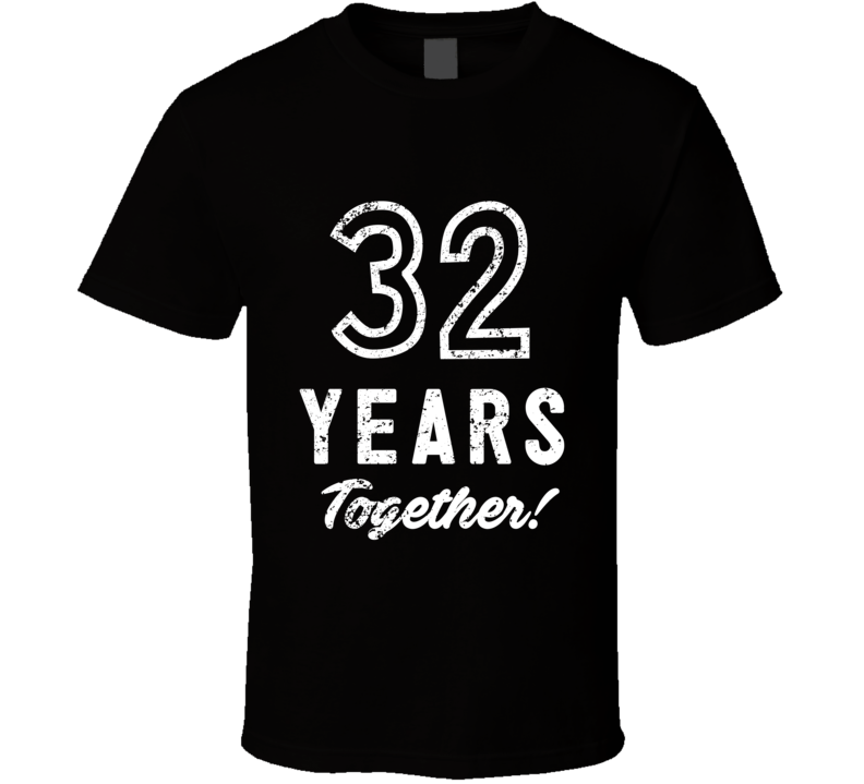 32 Years Together Wedding Anniversary Party Couple Gift T Shirt