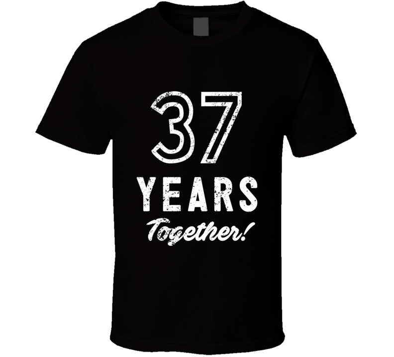 37 Years Together Wedding Anniversary Party Couple Gift T Shirt