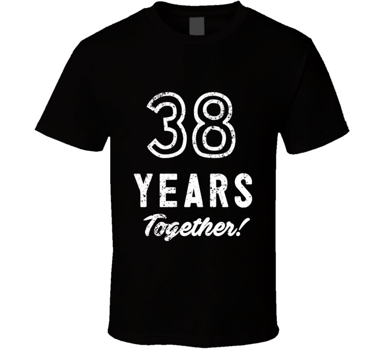 38 Years Together Wedding Anniversary Party Couple Gift T Shirt