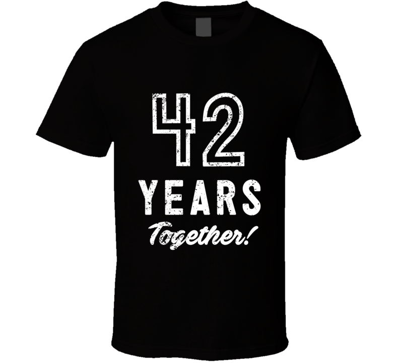 42 Years Together Wedding Anniversary Party Couple Gift T Shirt