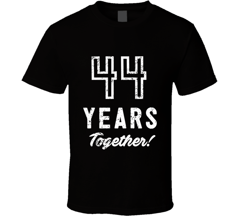 44 Years Together Wedding Anniversary Party Couple Gift T Shirt