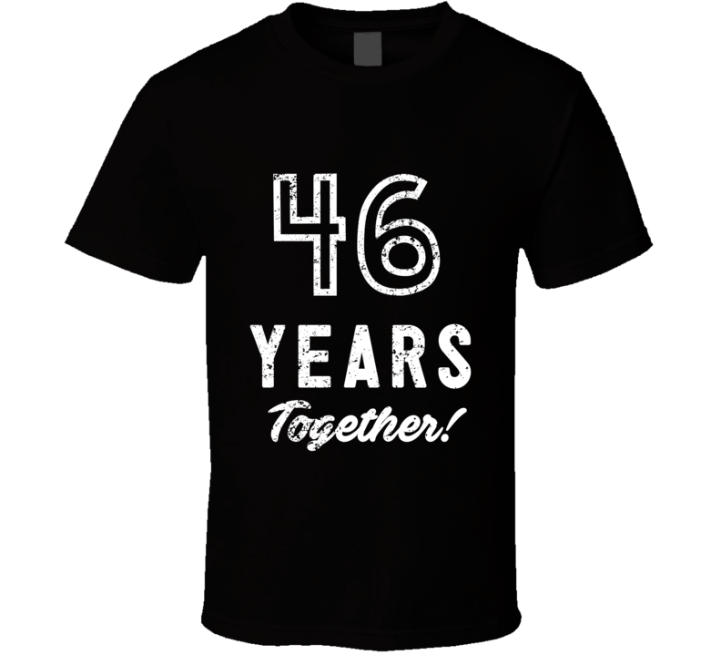 46 Years Together Wedding Anniversary Party Couple Gift T Shirt