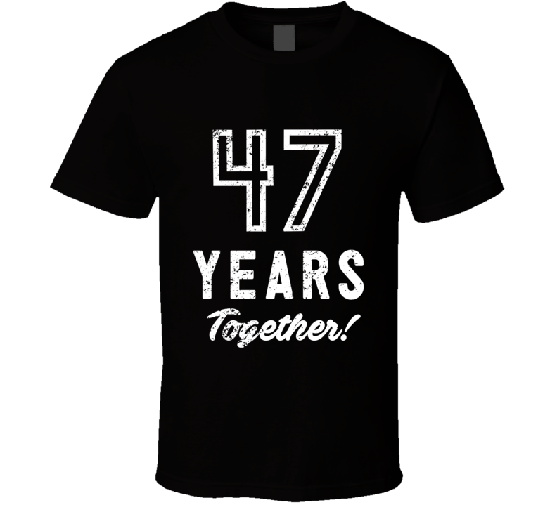 47 Years Together Wedding Anniversary Party Couple Gift T Shirt