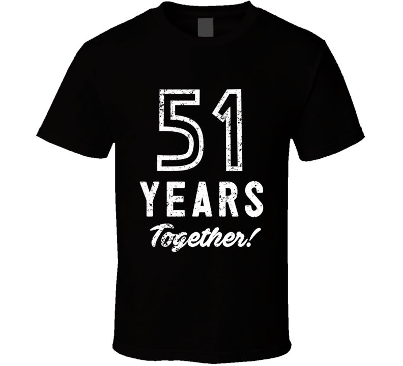 51 Years Together Wedding Anniversary Party Couple Gift T Shirt