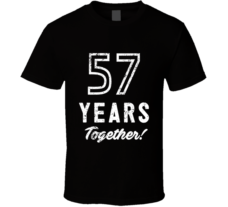 57 Years Together Wedding Anniversary Party Couple Gift T Shirt