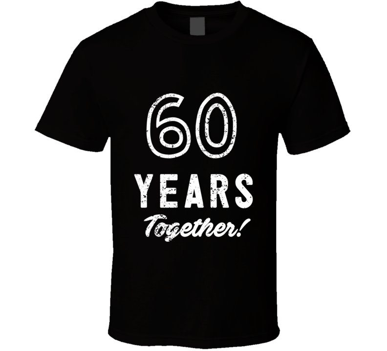 60 Years Together Wedding Anniversary Party Couple Gift T Shirt