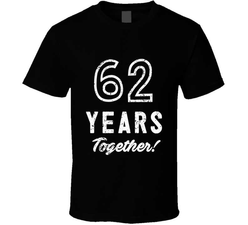 62 Years Together Wedding Anniversary Party Couple Gift T Shirt