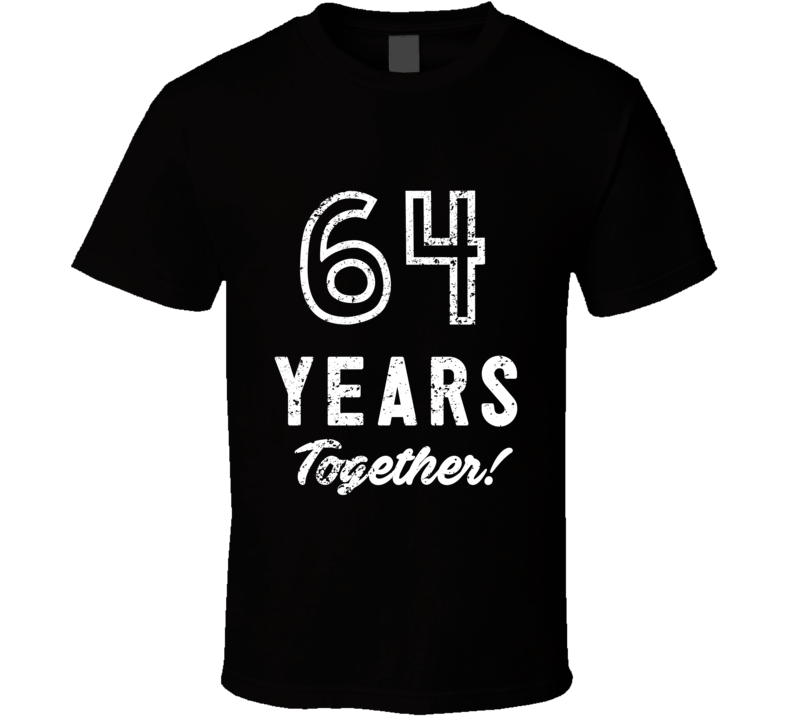 64 Years Together Wedding Anniversary Party Couple Gift T Shirt