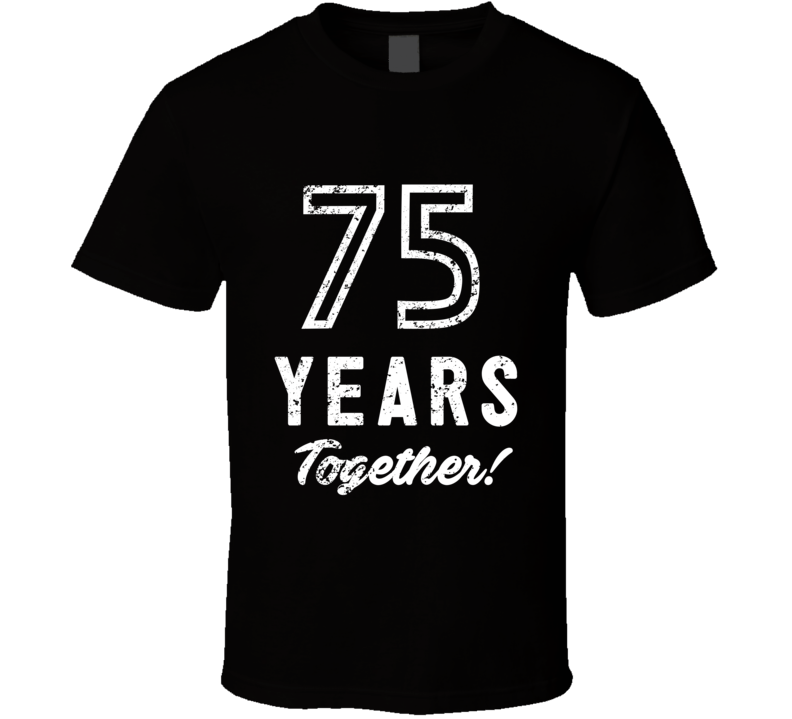 75 Years Together Wedding Anniversary Party Couple Gift T Shirt