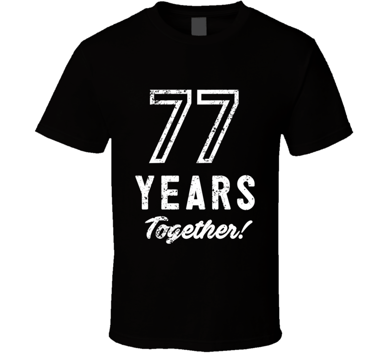 77 Years Together Wedding Anniversary Party Couple Gift T Shirt