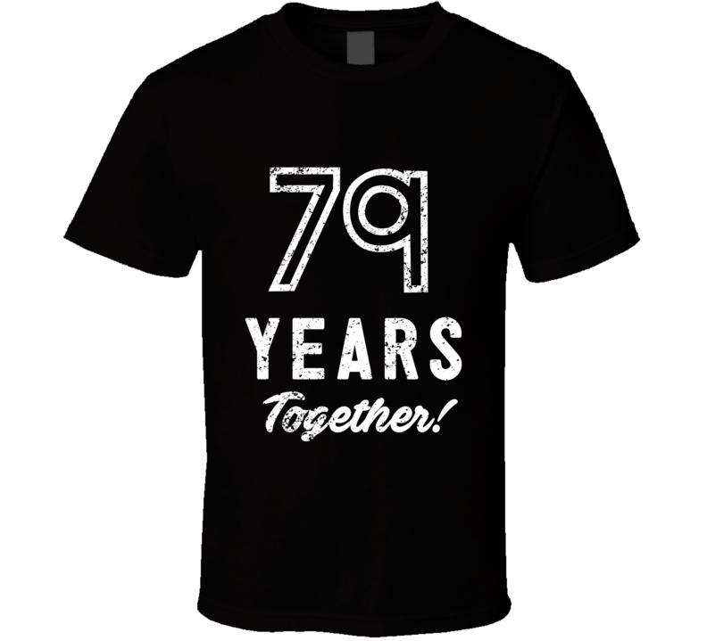 79 Years Together Wedding Anniversary Party Couple Gift T Shirt