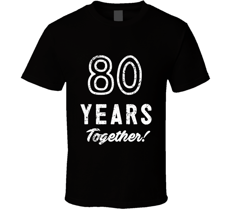 80 Years Together Wedding Anniversary Party Couple Gift T Shirt