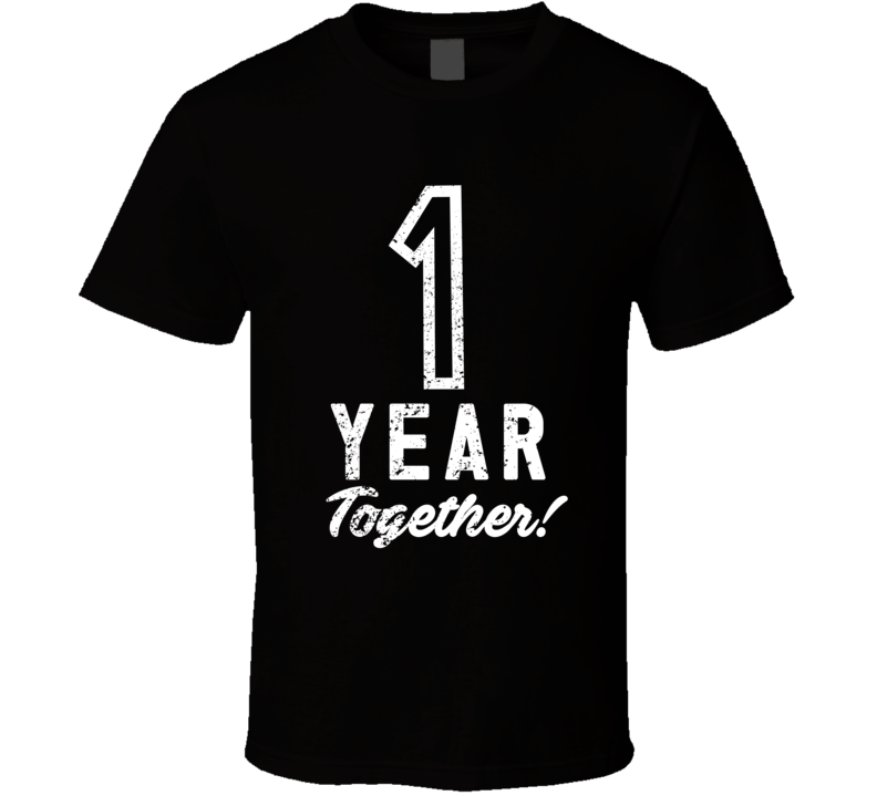 1 Year Together Couple Anniversary Party Gift T Shirt