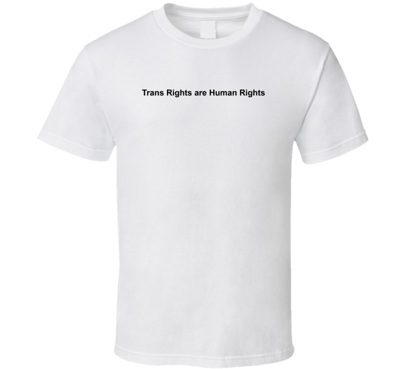 Trans Rights Are Human Rights Emma Watson Inspired T Shirt