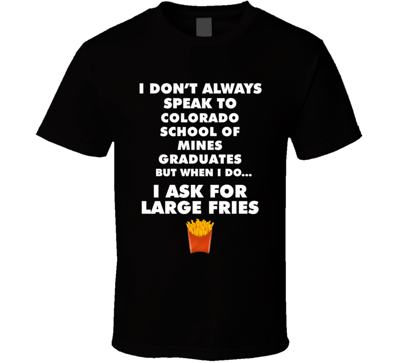Colorado School Of Mines Golden Graduates Fast Food Worker Graduation Gift T Shirt