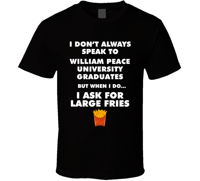 William Peace University Raleigh Graduates Fast Food Worker Graduation Gift T Shirt