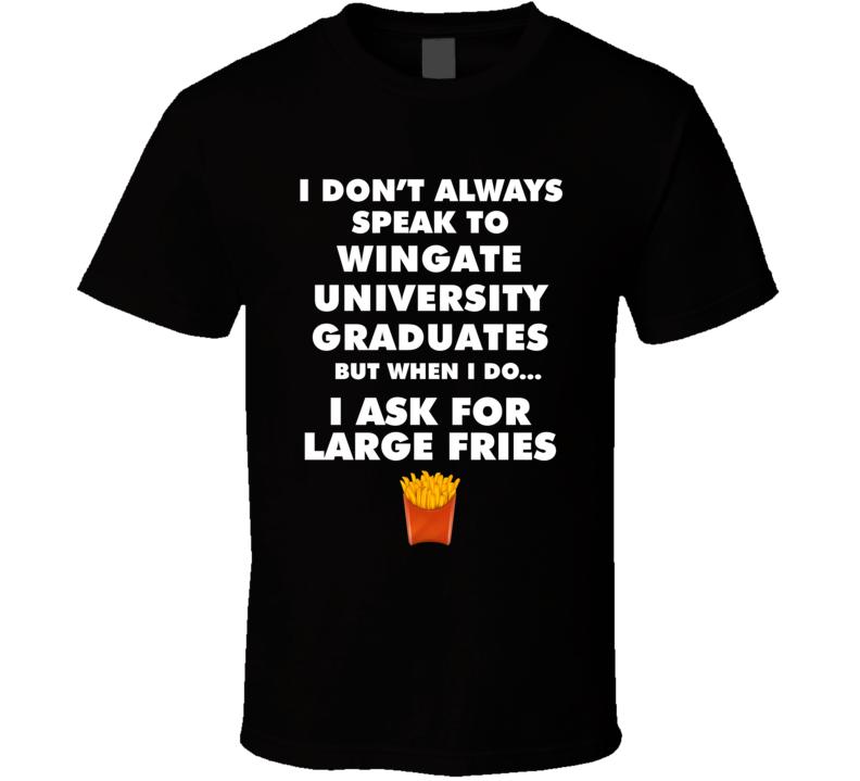 Wingate University Wingate Graduates Fast Food Worker Graduation Gift T Shirt