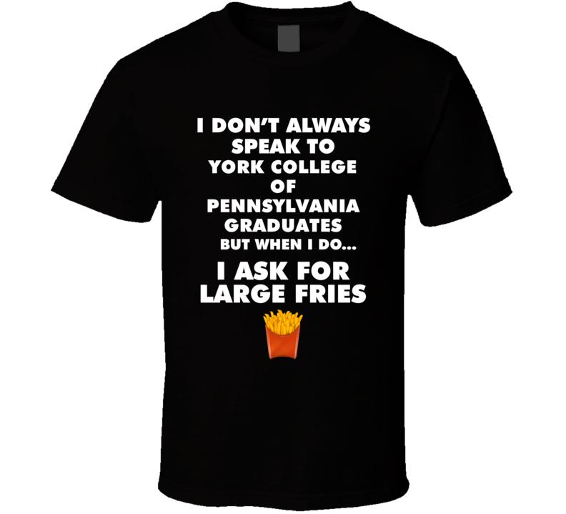 York College Of Pennsylvania York Graduates Fast Food Worker Graduation Gift T Shirt