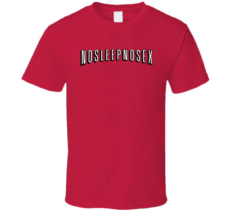 Netflix No Sleep No Sex Chill Logo Parody T Shirt