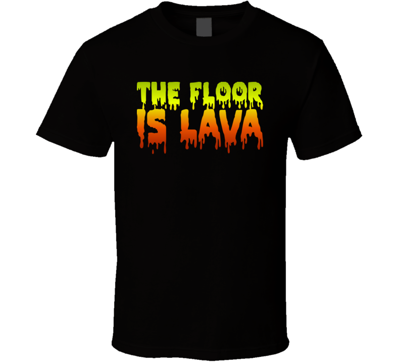 The Floor Is Lava Funny Game T Shirt