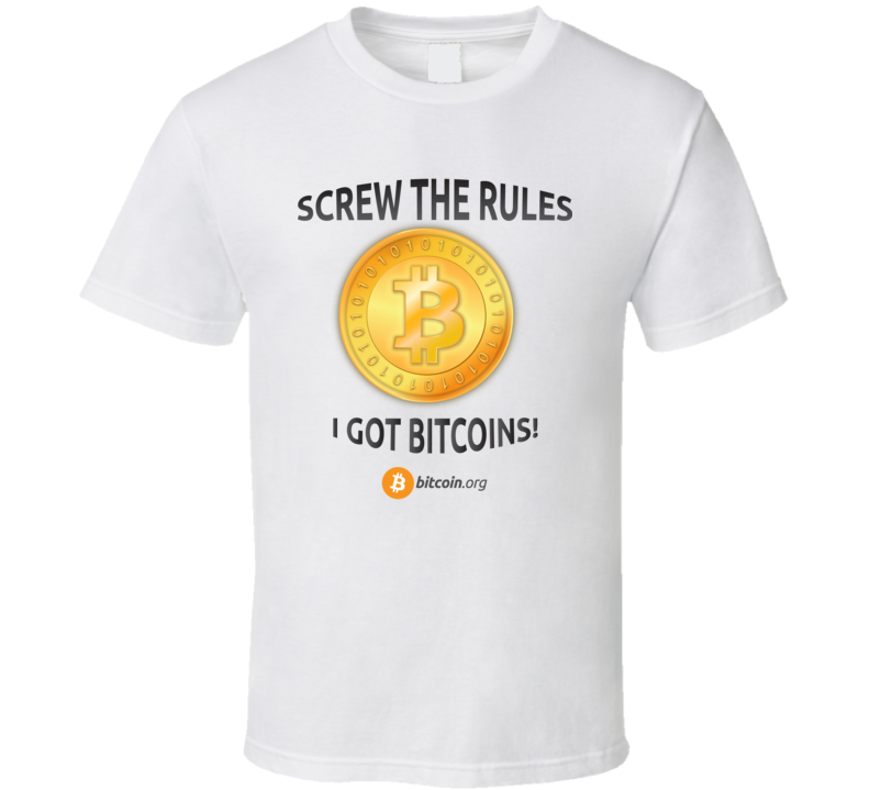 Bitcoin Screw The Rules - T-Shirt