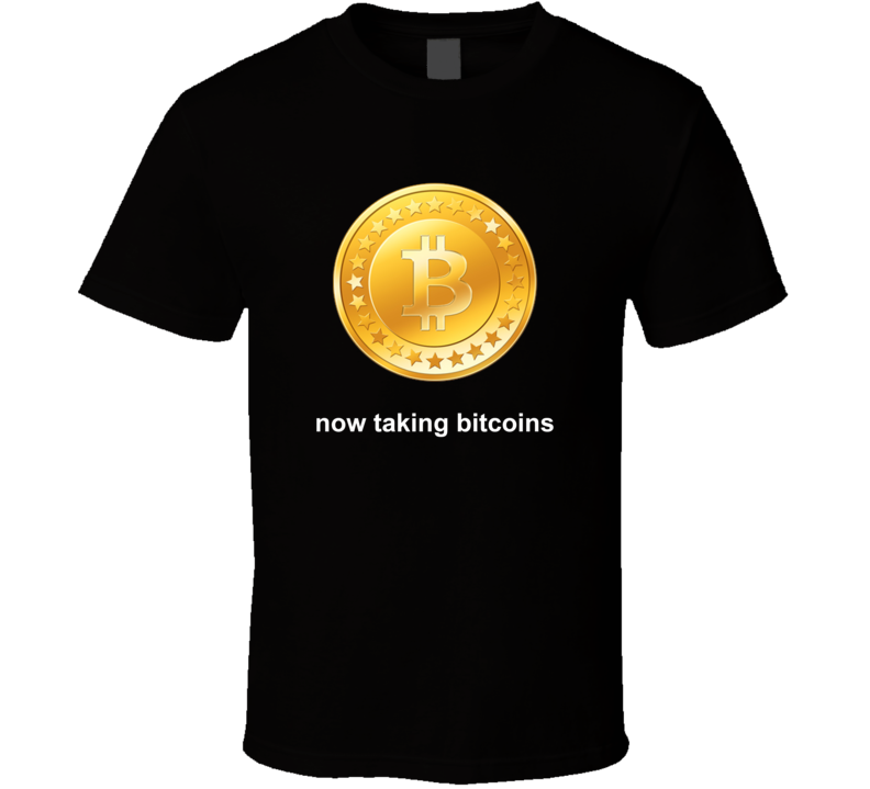 Now Taking Bitcoins Black T Shirt