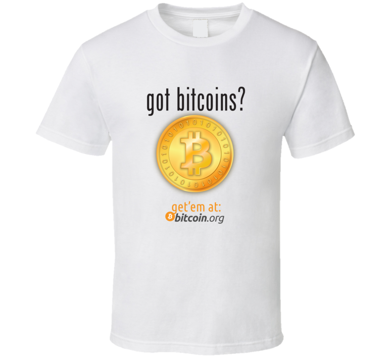 Got Bitcoins? White T Shirt