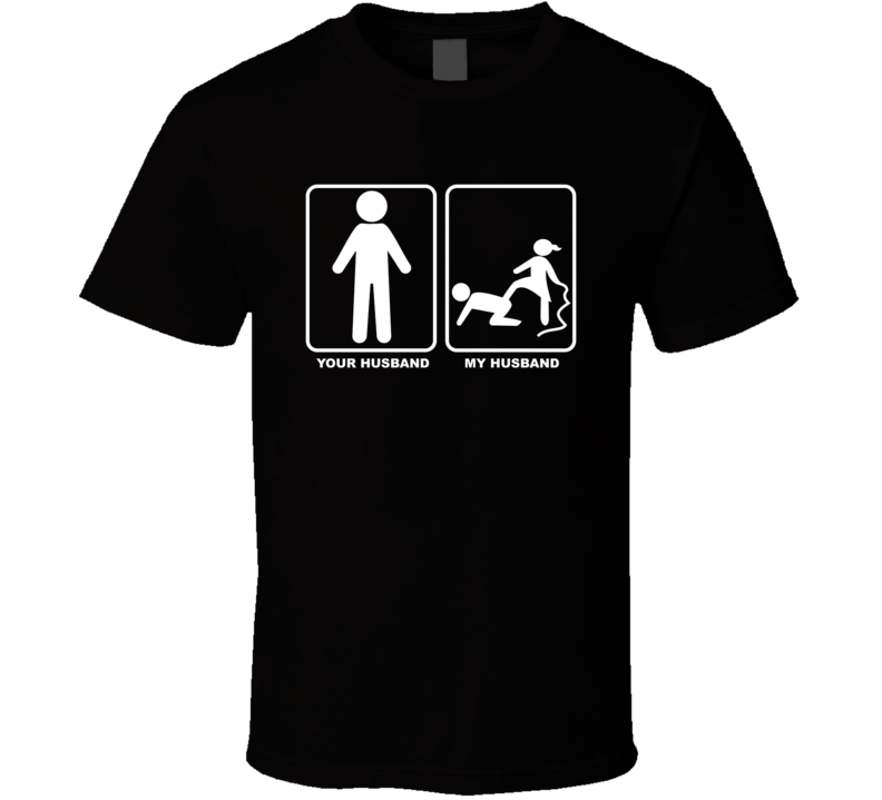 Your Husband My Husband Submissive Bdsm T Shirt