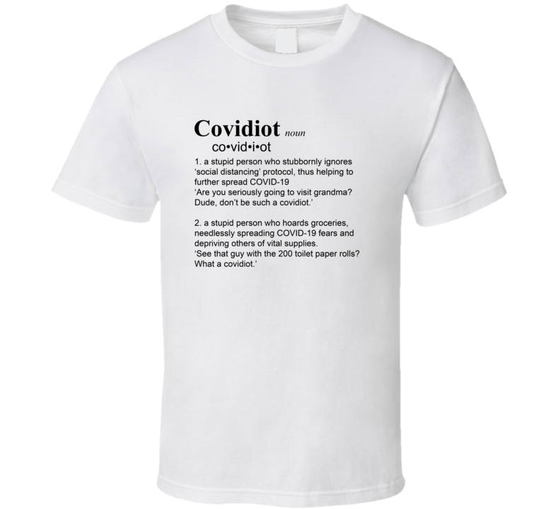 Covidiot Definition Funny T Shirt