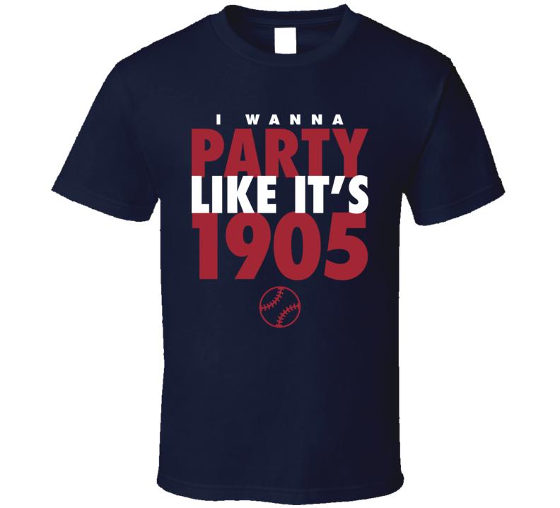 I Wanna Party Like It's 1905 New York Baseball World Series Champions T Shirt