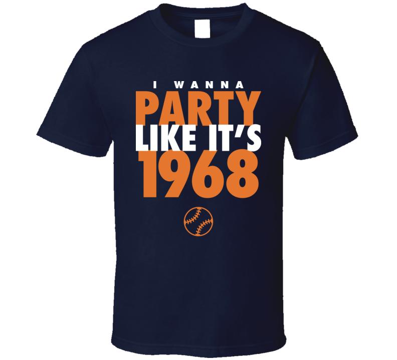 I Wanna Party Like It's 1968 Detroit Baseball World Series Champions T Shirt