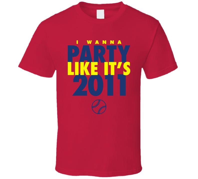 I Wanna Party Like It's 2011 St. Louis Baseball World Series Champions T Shirt