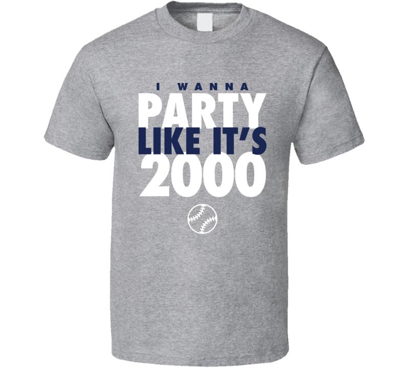 I Wanna Party Like It's 2000 New York Baseball World Series Champions T Shirt