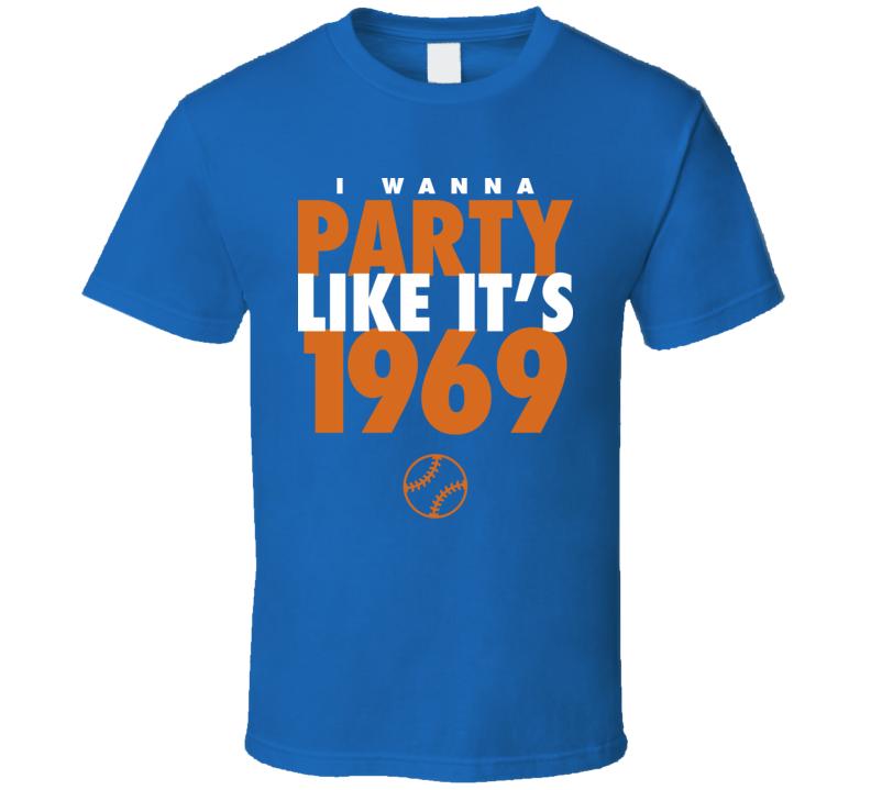 I Wanna Party Like It's 1969 New York Baseball World Series Champions T Shirt