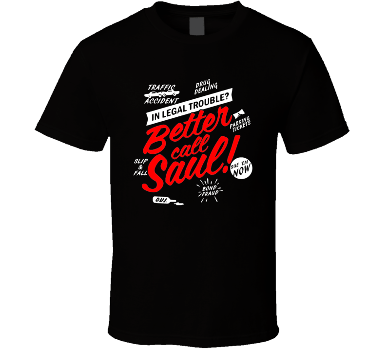 Better Call Saul Legal Trouble Tv Cool T Shirt