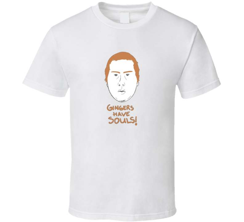 Gingers Have Souls t-shirt You Tube FUNNY Ginger red heads you tube rant