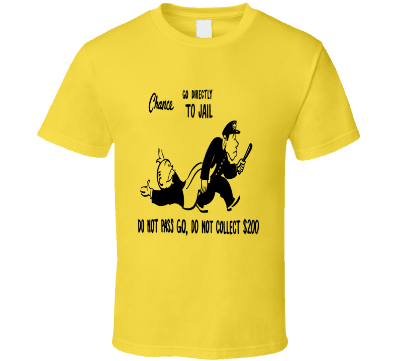 Monopoly Board Game Chance Card T-Shirt Go Directly To Jail Do Not Pass Go FunnY Retro T-Shirts