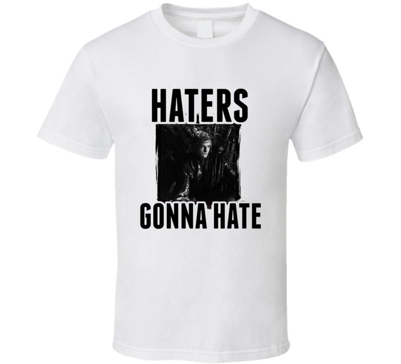 Joffrey Game of Thrones Haters Gonna Hate T Shirt