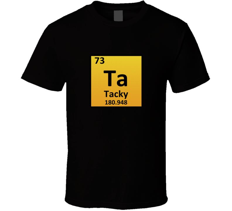 tacky Periodic Table T Shirt