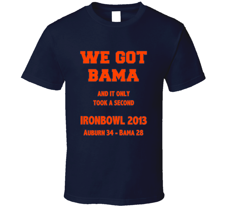 Iron Bowl 2013 Got Bama Auburn Victory T Shirt