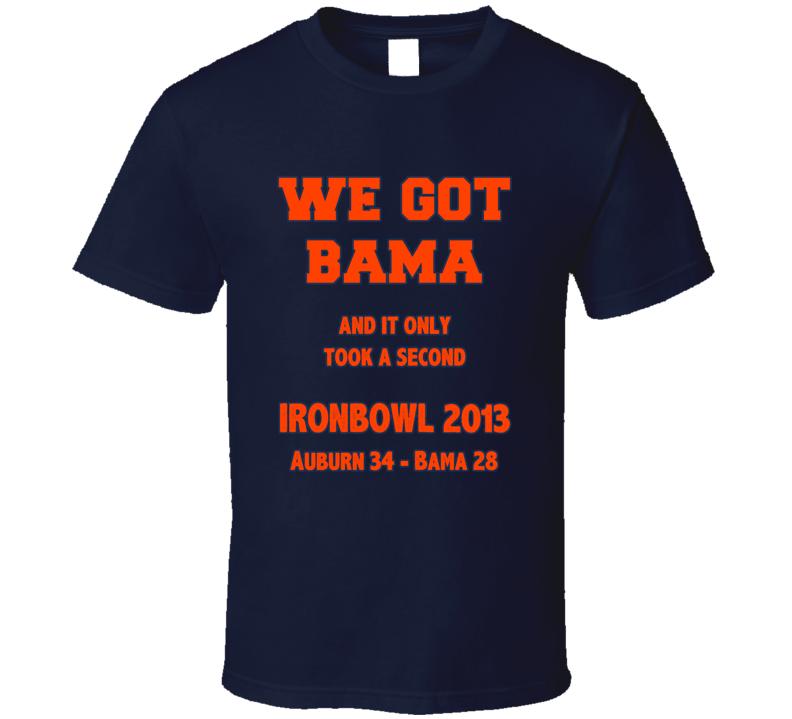 Iron Bowl 2013 Got Bama Auburn Victory T Shirt