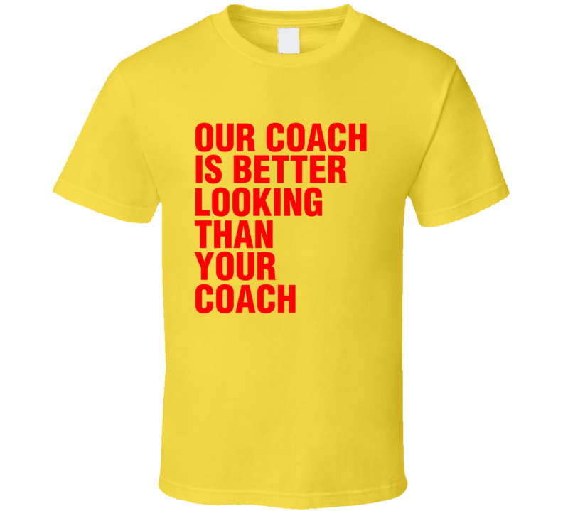 Our Coach Better Looking Than Your Coach Hoiberg Iowa State Basketball T Shirt