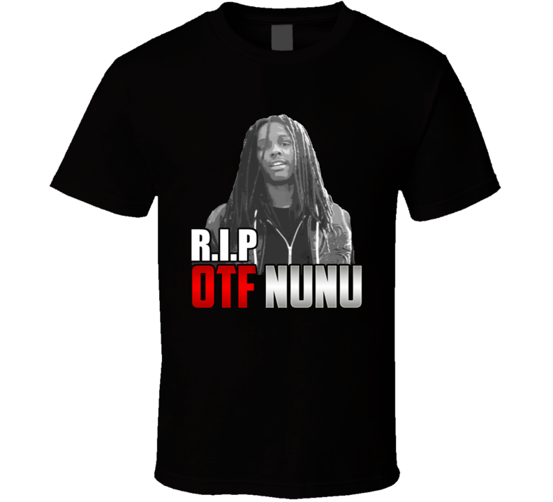 OTF Nunu Rapper Memorial T Shirt