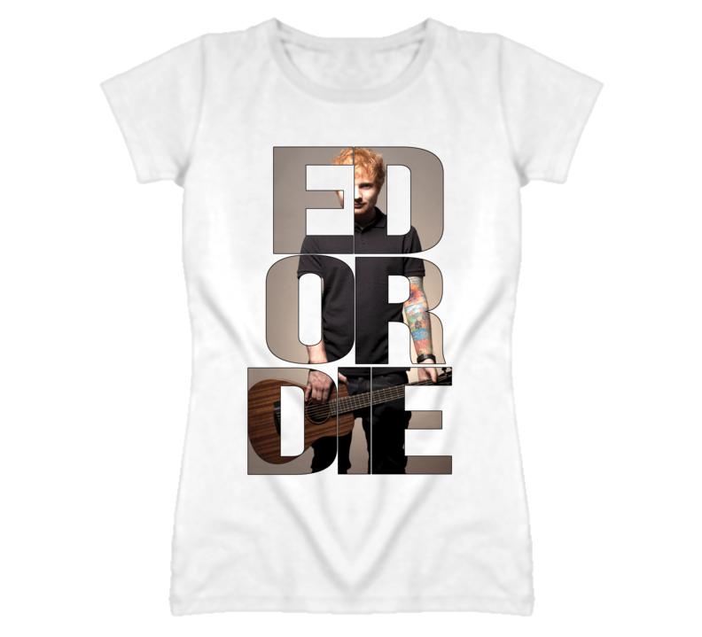 Ed Sheeran Or Die Cutout T Shirt