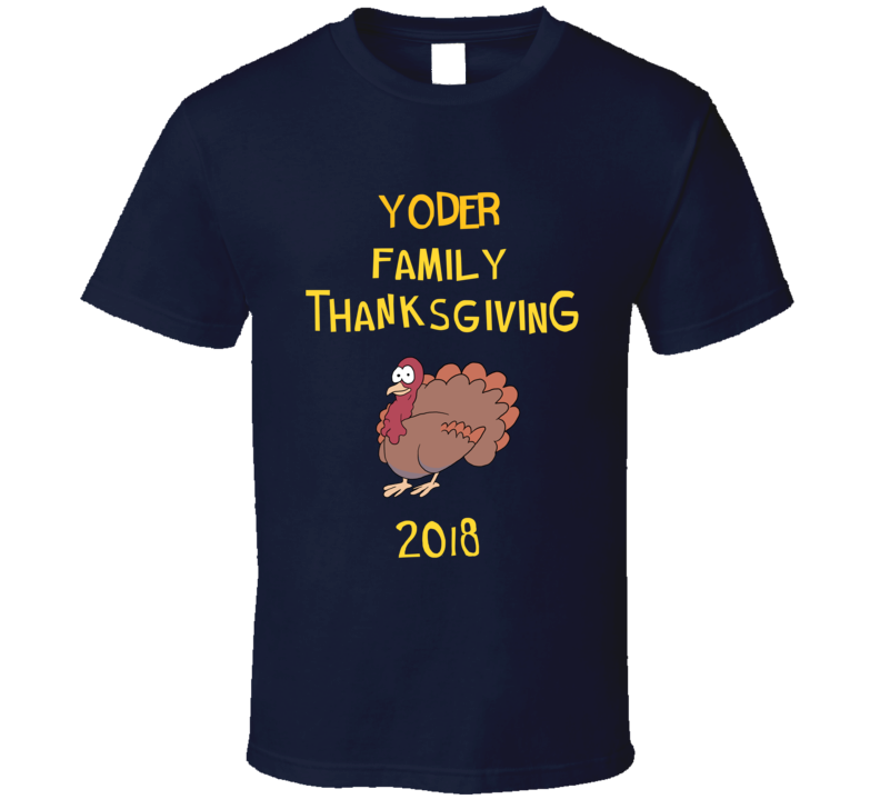 Yoder Family Thanksgiving 2018 Funny Brooklyn Nine Nine Inspired Fan Tv T Shirt