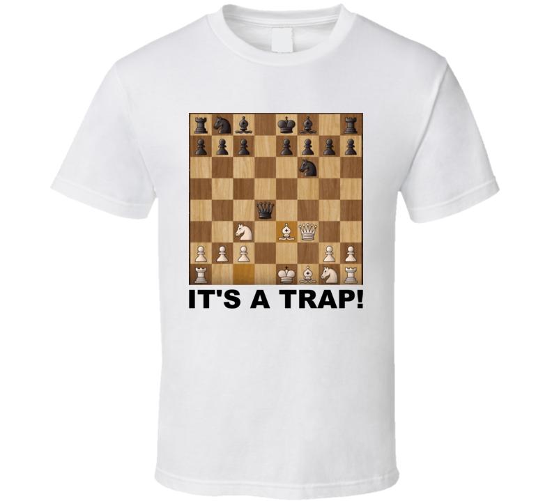 It's A Trap Halosar Admiral Ackbar Parody Funny Chess Fan T Shirt