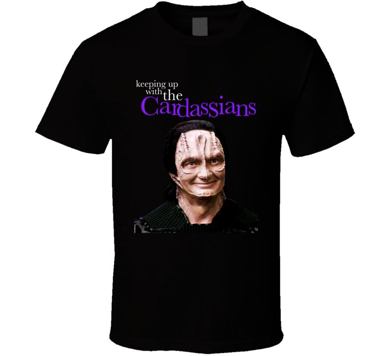 Keeping Up The Cardassians Funny Star Trek Geek Parody Fan Gift T Shirt