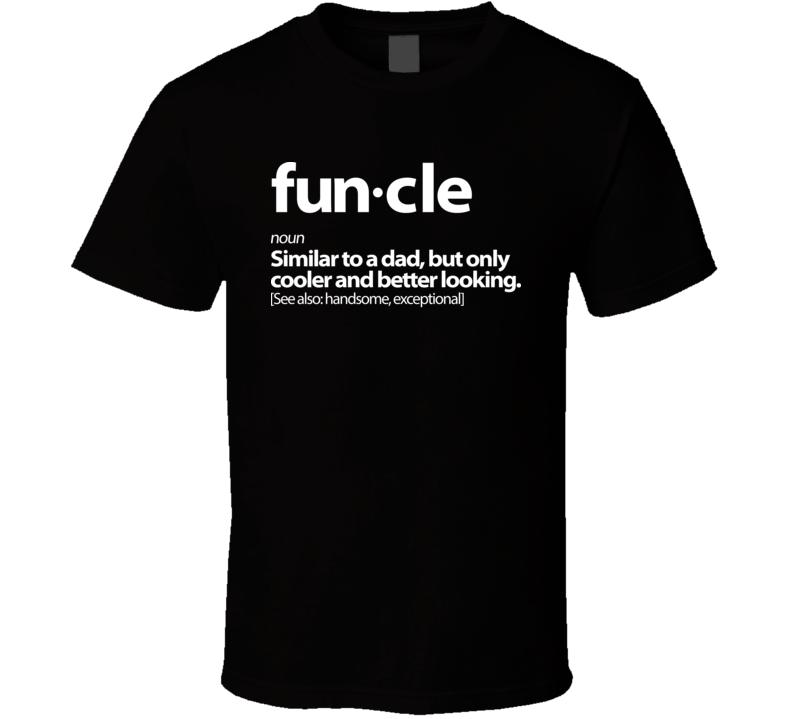 Funny Uncle Funcle Gift T Shirt